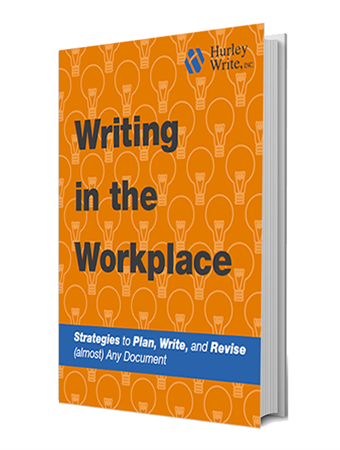 Download the free eBook 'Writing in the Workplace' by Hurley Write President Pam Hurley
